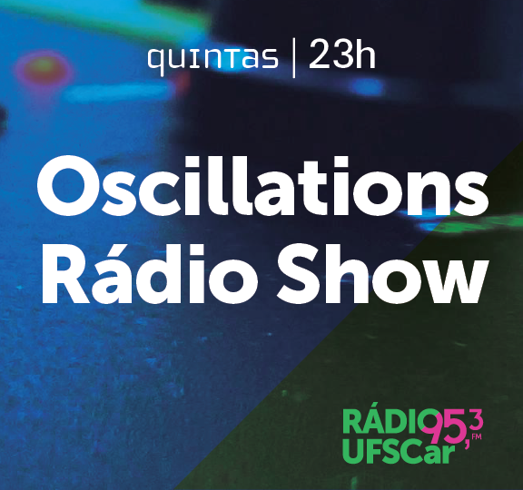 Oscillation Radio Show